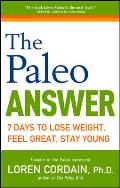 Paleo Answer 7 Days to Lose Weight Feel Great Stay Young