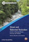 Stream and Watershed Restoration: A Guide to Restoring Riverine Processes and Habitats
