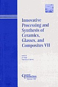 Innovative Processing and Synthesis of Ceramics, Glasses, and Composites VII: Proceedings of the Symposium Held at the 105th Annual Meeting of the American Ceramic Society, April 27-30, in Nashville,  Cover