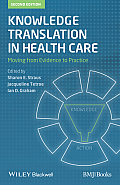 Knowledge Translation In Health Care Moving From Evidence To Practice