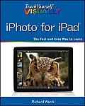 Teach Yourself Visually #140: Teach Yourself Visually iPhoto for Ipad