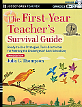J-B Ed: Survival Guides #177: The First-Year Teacher's Survival Guide: Ready-To-Use Strategies, Tools and Activities for Meeting the Challenges of Each School Day