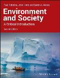 Environment and Society: A Critical Introduction. Paul Robbins, John Hintz, and Sarah A. Moore (Critical Introductions to Geography)