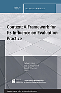J-B Pe Single Issue (Program) Evaluation #110: Context: A Framework for Its Influence on Evaluation Practice, New Directions for Evaluation, Number 135