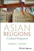 Asian Religions A Cultural Perspective
