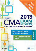 Wiley CMA Learning System #7: Wiley CMA Exam Review 2013 Online Intensive Review + Test Bank: Complete Set
