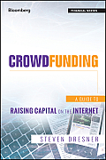 Crowdfunding: A Guide to Raising Capital on the Internet