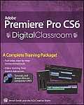Adobe Premiere Pro CS6 Digital Classroom [With DVD]