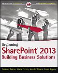 Beginning Sharepoint 2013: Building Business Solutions