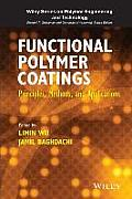 Wiley Series on Polymer Engineering and Technology #12: Functional Polymer Coatings: Principles, Methods, and Applications