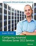 Exam 70 412 Configuring Advanced Windows Server 2012 Services