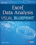 Excel Data Analysis: Your Visual Blueprint for Analyzing Data, Charts, and Pivottables (Visual Blueprint)