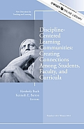 Discipline-Centered Learning Communities: Creating Connections Among Students, Faculty, and Curricula: New Directions for Teaching and Learning, Numbe
