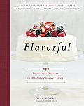 Flavorful 150 Irresistible Desserts in All Time Favorite Flavors