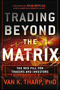 Trading Beyond the Matrix: The Red Pill for Traders and Investors