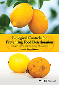 Biological Controls for Preventing Food Deterioration: Strategies for Pre- And Postharvest Management