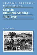 Sport in Industrial America, 1850-1920