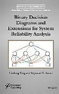 Binary Decision Diagrams and Extensions for System Reliability Analysis (Performability Engineering)