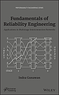 Fundamentals of Reliability Engineering: Applications in Multistage Interconnection Networks (Performability Engineering)