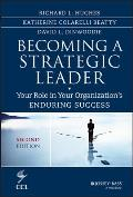 Becoming A Strategic Leader Your Role In Your Organizations Enduring Success