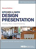 NKBA Professional Resource Library #6: Kitchen & Bath Design Presentation: Drawing, Plans, Digital Rendering