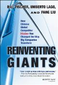 Reinventing Giants How Chinese Global Competitor Haier Has Changed the Way Big Companies Transform
