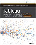 Tableau Your Data Fast & Easy Visual Analysis with Tableau Software 1st Edition