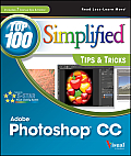 Top 100 Simplified Tips & Tricks: Photoshop CC (Top 100 Simplified: Tips & Tricks)