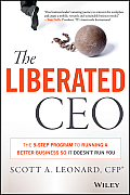Liberated CEO The 8 Step Program to Running a Better Business So It Doesnt Run You