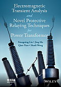 Electromagnetic Transient Analysis and Novel Protective Relaying Techniques for Power Transformer
