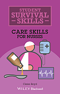Student Survival Skills: Care Skills for Nurses (Student Survival Skills)