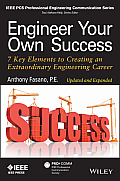 Engineer Your Own Success: 7 Key Elements to Creating an Extraordinary Engineering Career (IEEE PCs Professional Engineering Communication)
