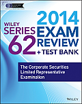 Wiley Series 62 Exam Review 2014 + Test Bank: The Corporate Securities Limited Representative Examination (Wiley FINRA)