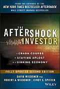 Aftershock Investor 2nd Edition A Crash Course in Staying Afloat in a Sinking Economy