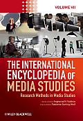 The International Encyclopedia of Media Studies: Research Methods in Media Studies