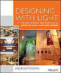 Designing With Light The Art Science & Practice Of Architectural Lighting Design