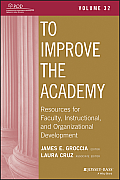 To Improve the Academy: Resources for Faculty, Instructional, and Organizational Development, Volume 32