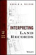 Interpreting Land Records (2ND 15 Edition)