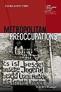 Metropolitan Preoccupations: The Spatial Politics of Squatting in Berlin