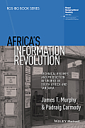 Africa's Information Revolution: Technical Regimes and Production Networks in South Africa and Tanzania (Rgs-Ibg Book)