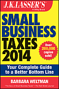 J.K. Lasser's Small Business Taxes 2014: Your Complete Guide to a Better Bottom Line (J.K. Lasser)