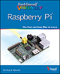 Teach Yourself Visually Raspberry Pi (Teach Yourself Visually)