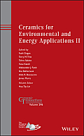 Ceramic Transactions #249: Ceramics for Environmental and Energy Applications II: Ceramic Transactions, Volume 246