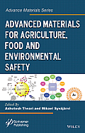 Advanced Materials for Agriculture, Food and Environmental Safety (Advance Materials)