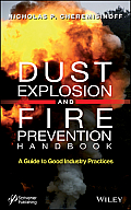 Dust Explosion and Fire Prevention Handbook: A Guide to Good Industry Practices