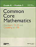 Common Core Mathematics, a Story of Units: Grade K, Module 5: Numbers 10-20 and Counting to 100 (Common Core Mathematics - New York)