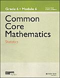 Common Core Mathematics, a Story of Ratios: Grade 6, Module 6: Statistics (Common Core Mathematics - New York)
