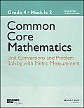 Common Core Mathematics, Grade 4, Module 2: Unit Conversions (Common Core Mathematics - New York)