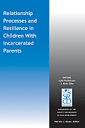 Relationship Processes and Resilience in Children with Incarcerated Parents