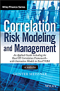 Correlation Risk Modeling and Management, + Website: An Applied Guide Including the Basel III Correlation Framework - With Interactive Models in Excel (Wiley Finance)